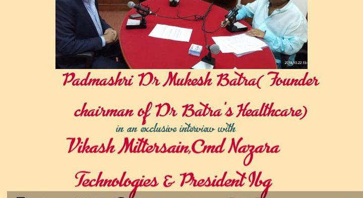 #IBGPresident Mr. Vikash Mittersain in conversation with Padmashree Dr. Mukesh Batra, Founder Chairman of Dr. Batra's Healthcare.