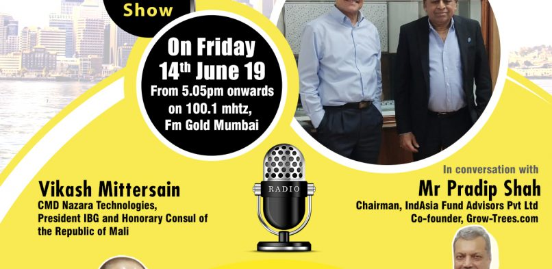 #IBG President Mr. Vikash Mittersain's Weekly Radio Talk in conversation with Mr. Pradip Shah, Chairman – IndAsia Fund Advisors Pvt. Ltd. & Co-Founder – Grow-Trees.com