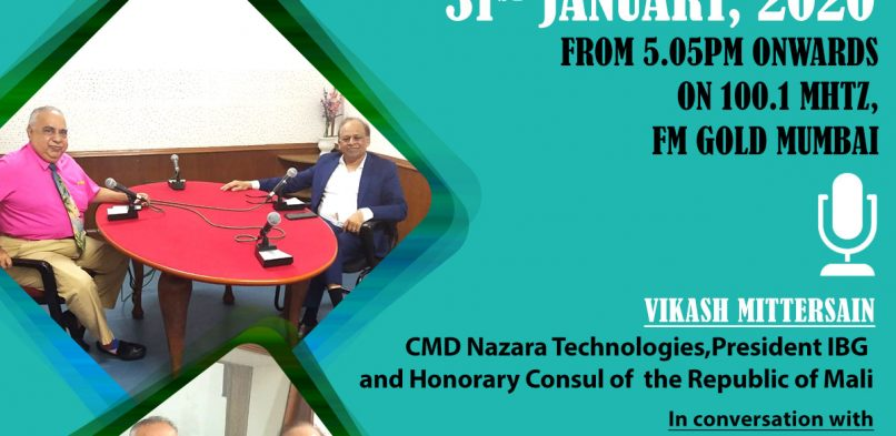 "#IBG President Mr. Vikash Mittersain's Weekly Radio Talk in conversation with Mr. Jamal Mecklai, CEO, Mecklai Financial Services Pvt. Ltd. on FM Gold Mumbai 100.1Mhz broadcast on 31st January 2020 in the program ""Chhoo lo Asmaan""."